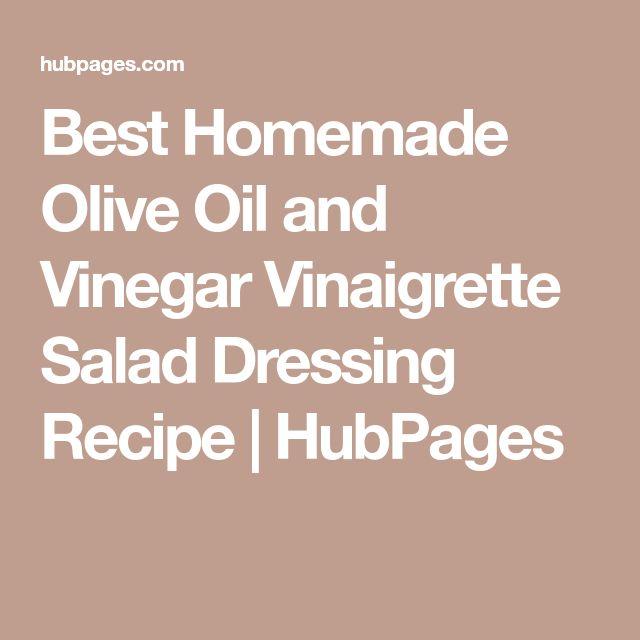 Best Homemade Olive Oil and Vinegar Vinaigrette Salad Dressing Recipe | HubPages