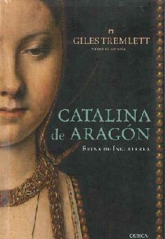 """""""Catalina de Aragón, reina de Inglaterra"""" Giles Tremlett. La vida de la infanta española que se convirtió en reina de Inglaterra y cambió el curso de la historia de los Tudor. La dramática figura de Catalina de Aragón merecía una biografía como ésta. Hija de los Reyes Católicos, embarcó a los quince años para Inglaterra, para ser sucesivamente, esposa de Arturo, príncipe de Gales, y de su hermano, que en 1509 se convirtió en Enrique VIII, rey de Inglaterra."""