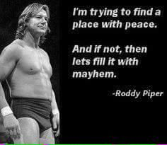 @R_Roddy_Piper AMEN...