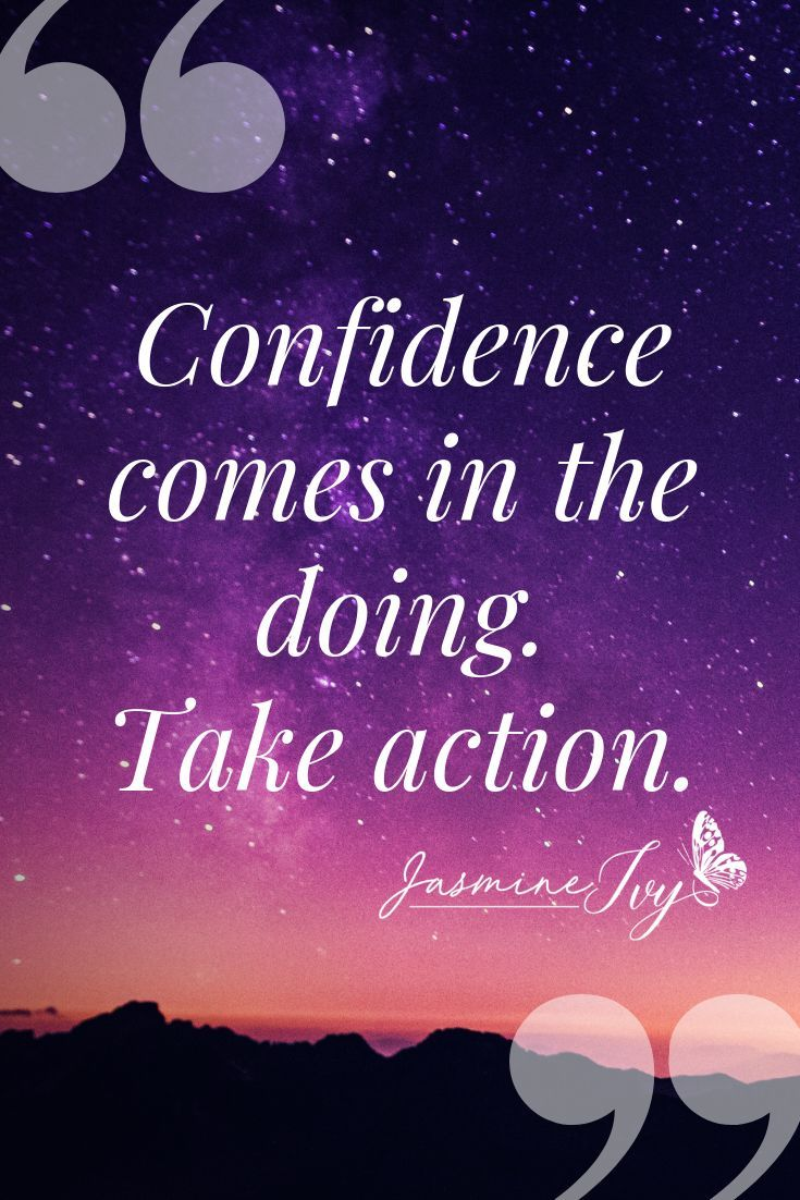 """""""Confidence comes in the doing. Take action."""" -Jasmine Ivy . . . . . #quotes #qu…"""