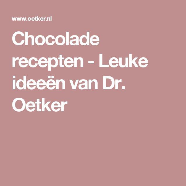 Chocolade recepten - Leuke ideeën van Dr. Oetker