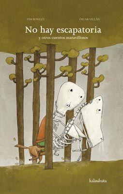 """""""No hay escapatoria y otros cuentos maravillosos"""" / Tim Bowley y Óscar Villán"""