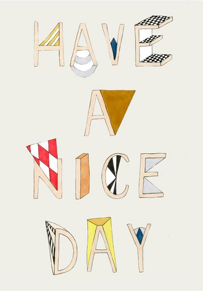 Hand-lettered 'have a nice day' typography print by Verónica de Arriba