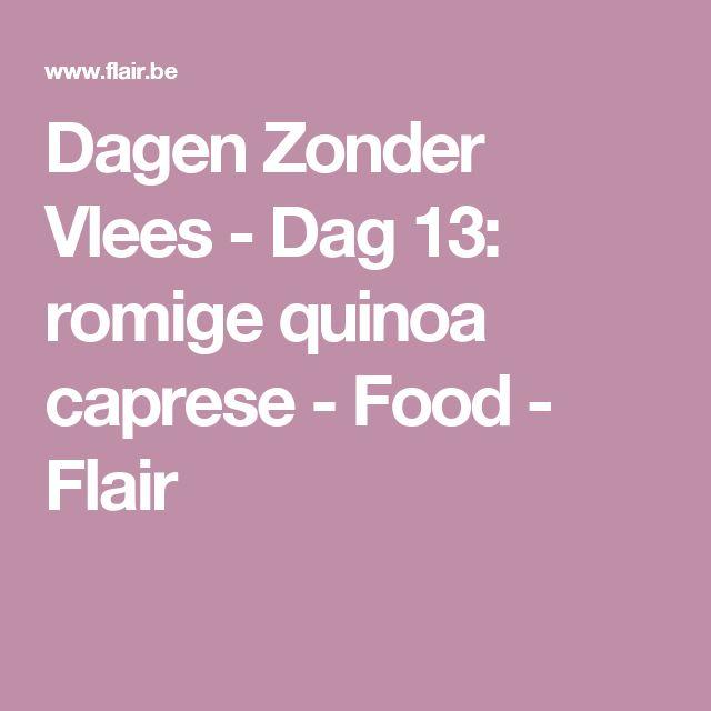 Dagen Zonder Vlees - Dag 13: romige quinoa caprese - Food - Flair