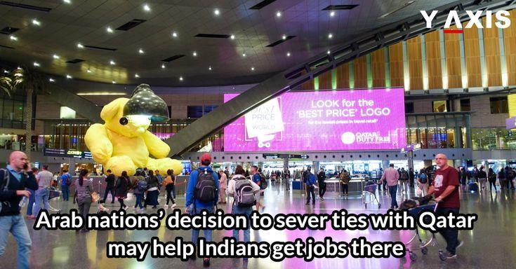 #Indian expatriates would get #Jobs in #Qatar as #Bahrain, #UAE, #Saudi Arabia, #Yemen, #Egypt and the #Maldives deciding to cut off ties with it. #QatarWorkVisa #QatarImmigration #YAxis #YAxisImmigration