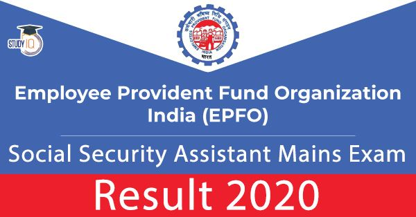 Epfo Social Security Assistant Mains Exam Result 2020 Latest