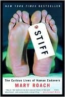 Stiff: The Curious Lives of Human Cadavers by Mary Roach (2004). A New York Times Bestseller, Stiff is a fascinating, and sometimes humorous look at the realities of death. Explore what happens to our bodies after we die, and how for two thousand years cadavers have been involved in some of science's biggest advancements from forensics to transportation safety research.