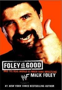411mania.com: Wrestling - Books and Sweatsocks 6.03.11: Part 2 - Foley Is Good And The Real World Is Faker Than Wrestling