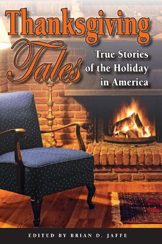 Discover the book thanksgiving tales true stories of the holiday in