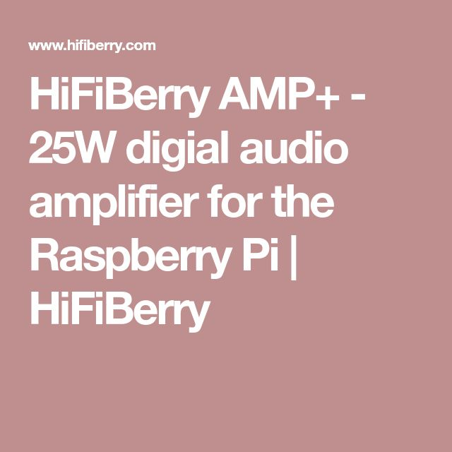 HiFiBerry AMP+ - 25W digial audio amplifier for the Raspberry Pi | HiFiBerry