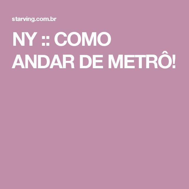NY :: COMO ANDAR DE METRÔ!