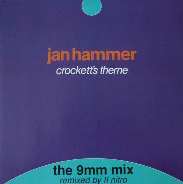 Jan Hammer - Crockett's Theme (The 9mm Mix) (Vinyl) at Discogs