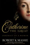(Honorable Mention) Catherine the Great: Portrait of a Woman, by Robert K. Massie