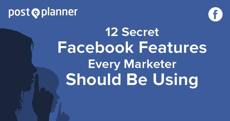 12 Secret Facebook Features Every Marketer Should Be Using [Infographic]