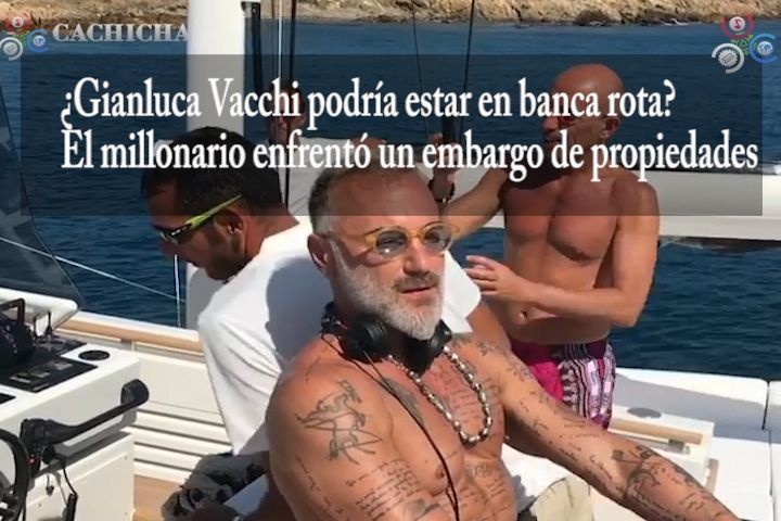 ¿Gianluca Vacchi Podría Estar En Bancarrota? El Millonario Enfrentó Un Embargo De Propiedades