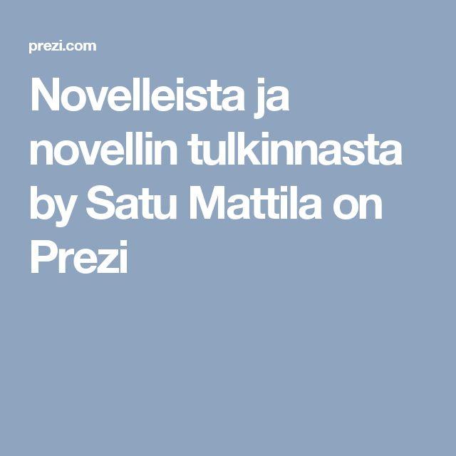 Novelleista ja novellin tulkinnasta by Satu Mattila on Prezi