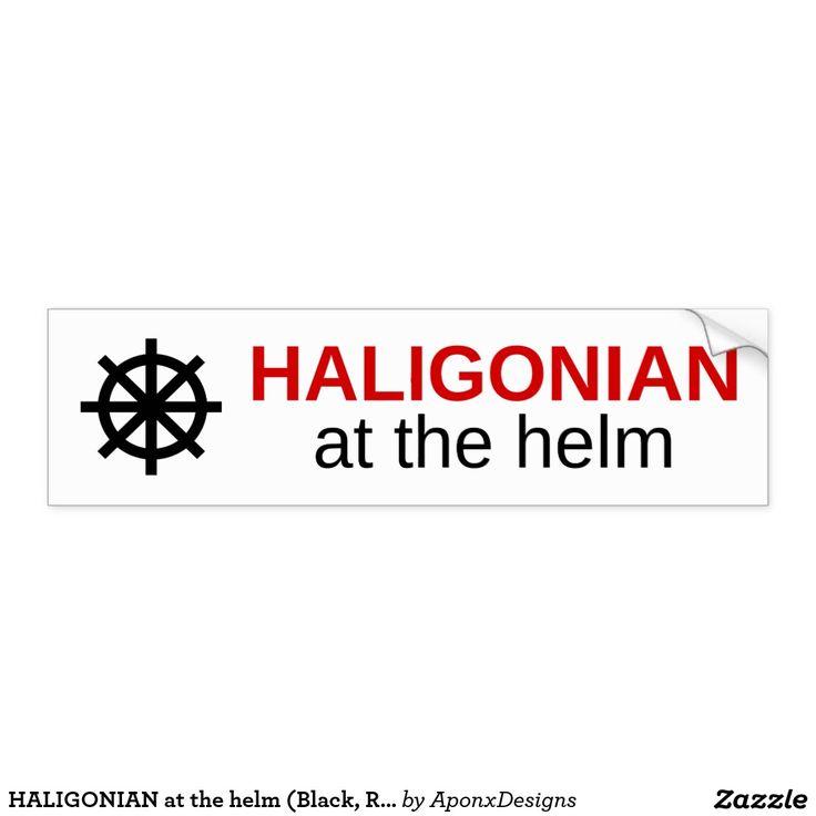 HALIGONIAN at the helm (Black, Red, White) : Bumper Sticker