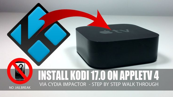 Install Kodi 17.0 On AppleTV4 Without Jailbreak -  How to Video