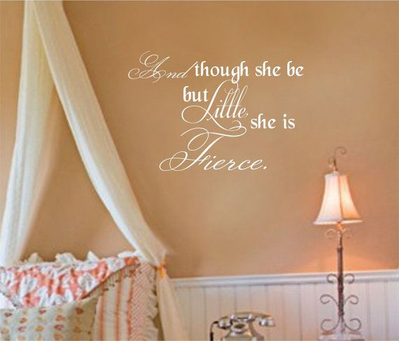 """""""And though she be but Little, she is Fierce."""" ~Shakespeare"""