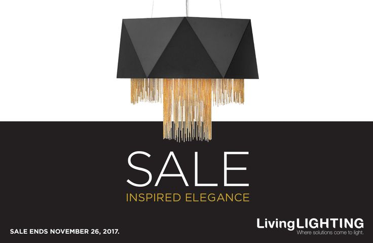 INSPIRED ELEGANCE SALE: Find all the inspiration you need to enhance your home this fall at LivingLIGHTING stores. To browse our Digital Flyer click on the link https://livinglighting.com/promotions . Some quantities and styles are limited. Sale ends November 26, 2017. #sale #lighting #LivingLIGHTING #Fall #Digital #flyer #digitalflyer