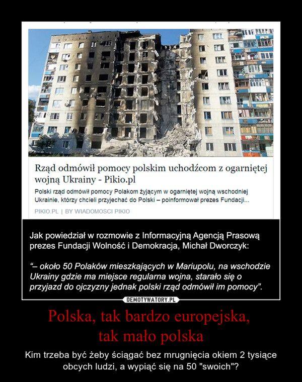 Polska, tak bardzo europejska,  tak mało polska