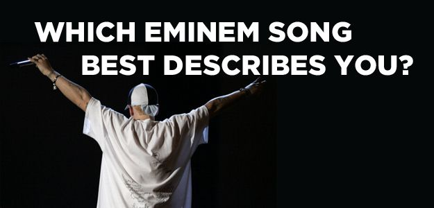 Which Eminem Song Best Describes You?... I got Lose Yourself