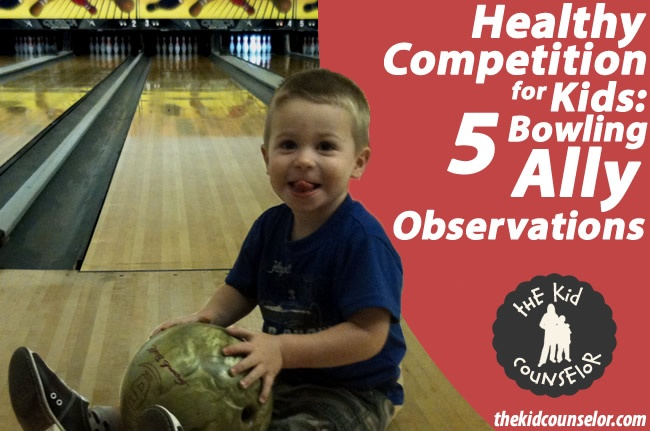 Healthy Competition for Kids – Five Bowling Alley Observations | The Kid Counselor ™