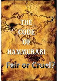 Waldorf ~ 5th grade ~ Ancient Mesopotamia ~ The Code of Hammurabi ~ Fair or Cruel ~ We have discussed Hammurabi's Code in class. We talked about the need for laws, what it would be like in our world without laws and the type of laws Hammurabi came up with. While listening to some of the laws, you probably thought one of two things: 1. it's fair or 2. its cruel. Sharing your thoughts and opinions on whether you think Hammurabi's Code was fair or too cruel.