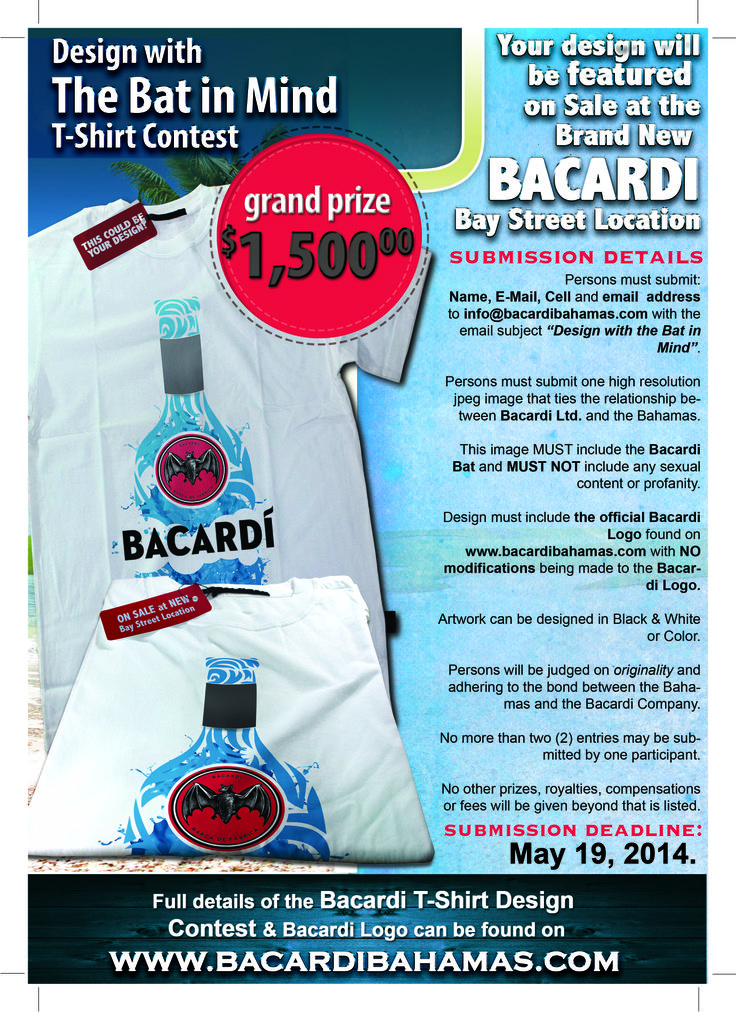 Bacardi Bahamas first annual Design with the Bat in Mind T Shirt Design Contest where when you win your winning design will be featured and sold at the Bacardi Bay Street Location as well as $1,500.00.