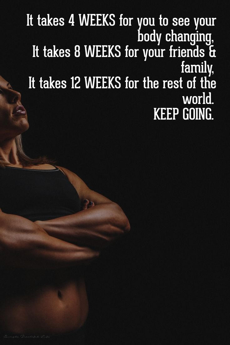 It+takes+4+weeks+for+you+to+see+your+body+changing,+it+takes+8+weeks+for+your+friends+