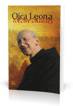 OJCA LEONA RÓŻOWE OKULARY - Książka zawiera fragmenty powiedzeń, sentencji, refleksji oraz fotografie Ojca Leona Knabita OSB z różnych okresów jego życia. Dobry humor pozwala mu zawsze zachować otwartość i świeżość...