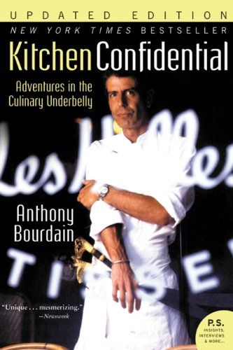 Kitchen Confidential - After reading this, I've been smitten with Bourdain. (regardless of his sometimes caustically frank demeanor)