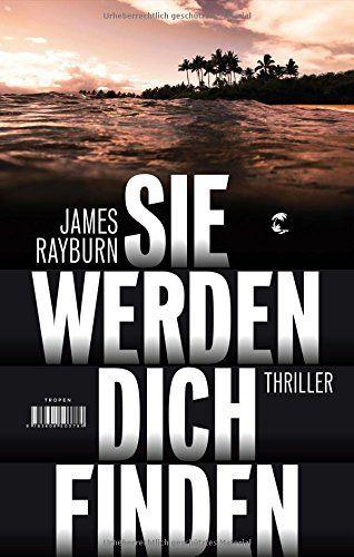 Sie werden dich finden: Thriller von James Rayburn https://www.amazon.de/dp/3608503781/ref=cm_sw_r_pi_dp_x_uBRRybHVER10X