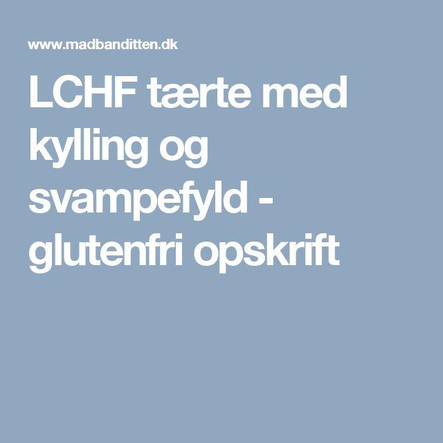 LCHF tærte med kylling og svampefyld - glutenfri opskrift