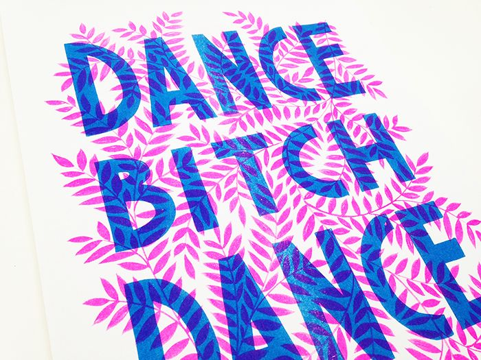 Dance Bitch Dance, by Amy Blackwell. Risograph Print via Audrey and Illya. Click on the image to see more!