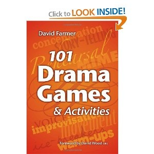 101 Drama Games and Activities: Theatre Games for Children and Adults, including Warm-ups, Improvisation, Mime and Movement: 101 Dramas, Schools Ideas, Theatre Art, Theatre Games, Book, David Farmers, Theater Games, Drama Games, Dramas Games
