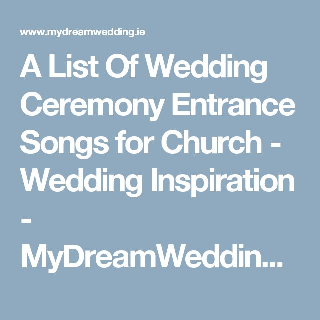 Wedding Songs Ceremony Entrance: 1000+ Ideas About Church Wedding Ceremony On Pinterest