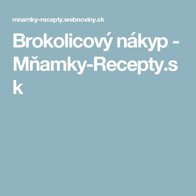 Brokolicový nákyp - Mňamky-Recepty.sk