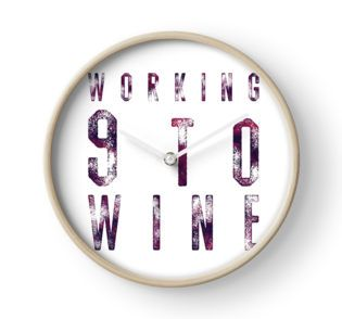 """Working 9 to Wine"" Clock"