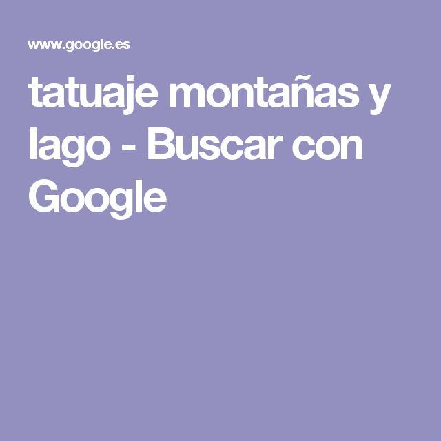 tatuaje montañas y lago - Buscar con Google