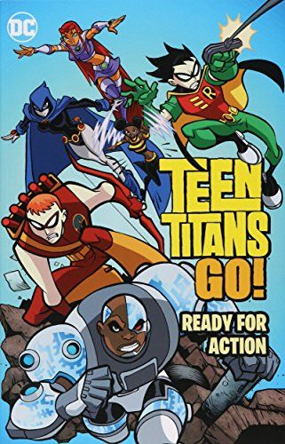 Teen Titans Go!: Ready for Action:   On your mark, get set--Teen Titans GO! You don't have to be over 18 to be a superhero! Robin, Beast Boy, Raven, Cyborg and Starfire are back fighting bad guys and eating pizza in these six epic tales. <br> <br> Rock 'n' roll zombies. Killer video games. A gigantic green monster. An evil book. The return of Red X. The Teen Titans swap powers. Multiplying villains! What more could you ask for?<br> <br> The teen superheroes from Jump City tackle all ...