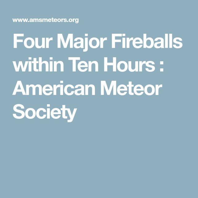 Four Major Fireballs within Ten Hours : American Meteor Society