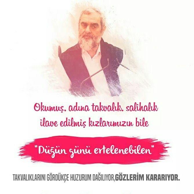 """✋ ''Okumuş, adına takvalık, salihalık ilave edilmiş kızlarımızın bile """"düğün günü ertelenebilen"""" takvalıklarını gördükçe huzurum dağılıyor, gözlerim kararıyor.''    Nureddin Yıldız  #okumuş #üniversite #okul #kızlar #düğün #takva #huzur #göz #söz #nurettinyıldız #islam #nureddinyildiz #müslüman #ilmisuffa"""