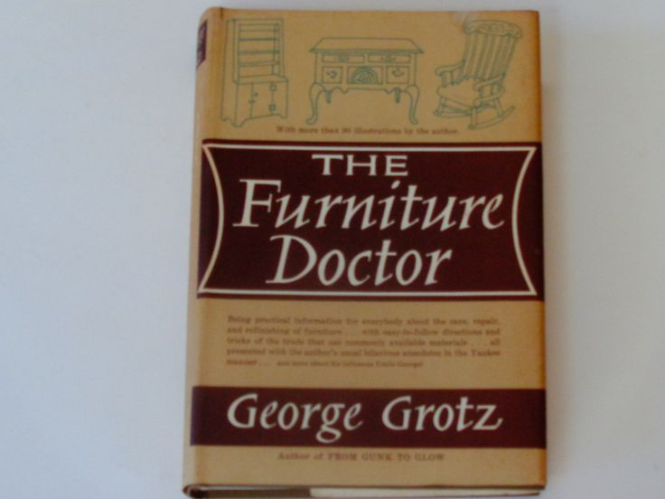 The Furniture Doctor   George Grotz   Doubleday 1962 First Edition    Furniture Repair U0026 Refinishing
