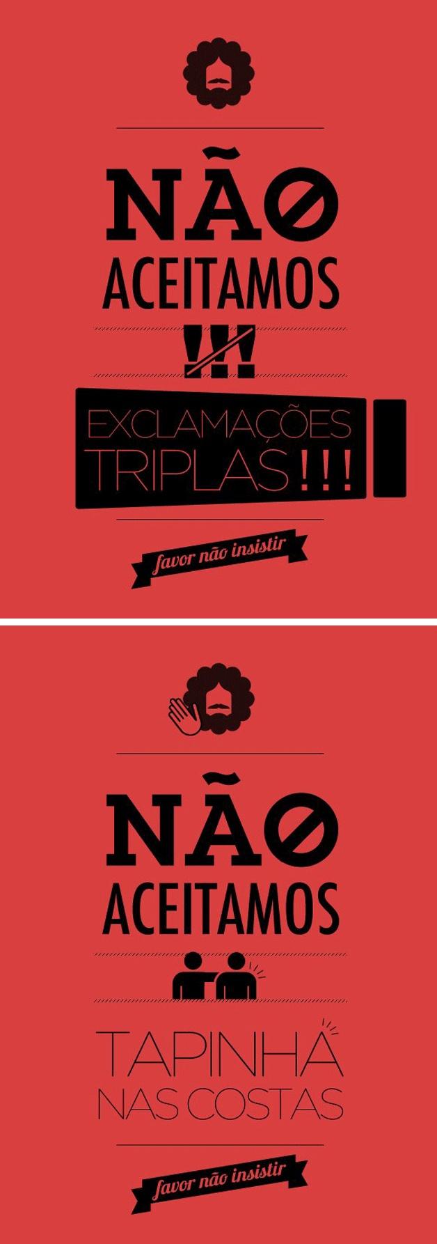 Essa é ótima. Não aceitamos!!! Exclamações triplas!!! #redator http://www.hypeness.com.br/2012/03/posters-favor-nao-insistir-da-recados-tolerancia-zero-para-publicitarios/