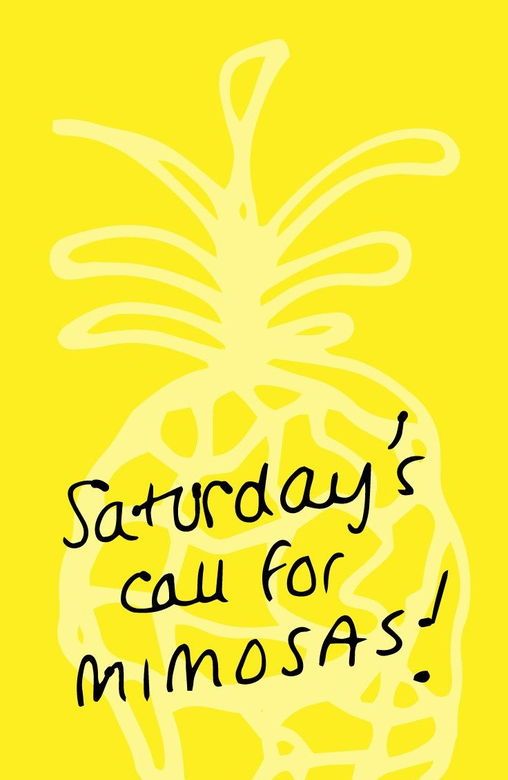 "Vino quote: ""Saturdays call for mimosas!"" . Do you love cute wine and mimosa sayings? For more funny wine and champagne quotes, visit http://www.sipbitego.com/pineapple-mimosa-brunch-cocktail/"
