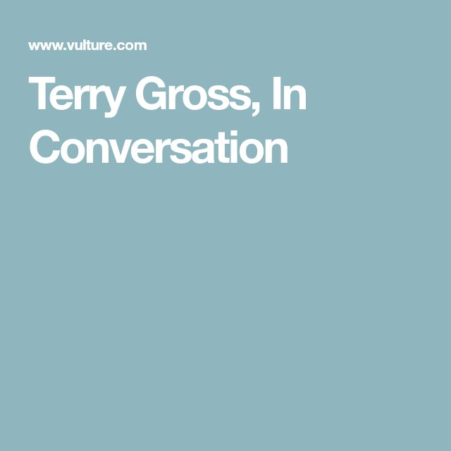 Terry Gross, In Conversation