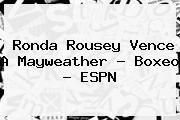 http://tecnoautos.com/wp-content/uploads/imagenes/tendencias/thumbs/ronda-rousey-vence-a-mayweather-boxeo-espn.jpg Ronda Rousey. Ronda Rousey vence a Mayweather - Boxeo - ESPN, Enlaces, Imágenes, Videos y Tweets - http://tecnoautos.com/actualidad/ronda-rousey-ronda-rousey-vence-a-mayweather-boxeo-espn/