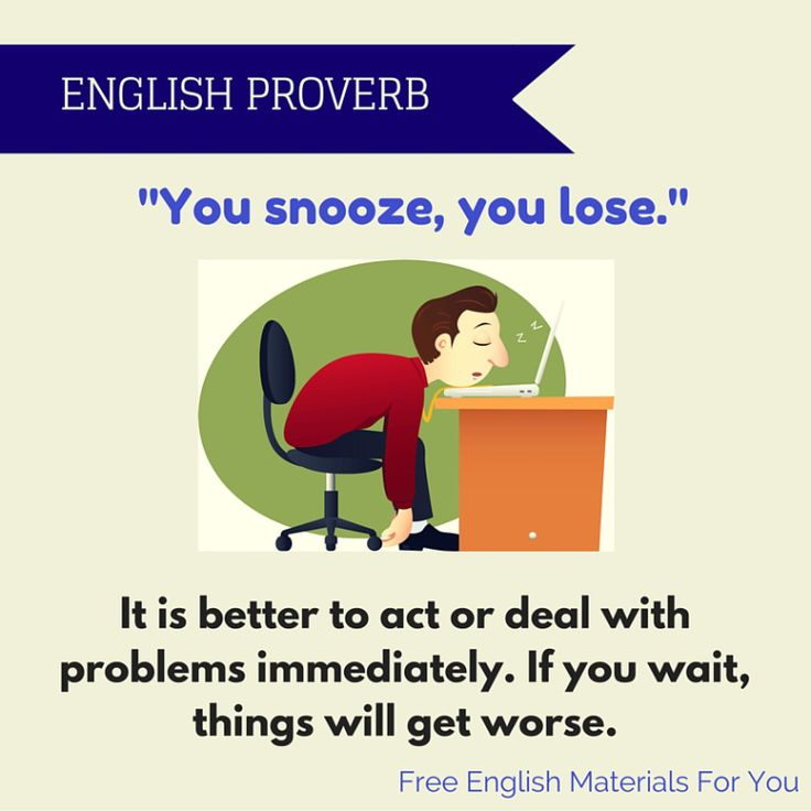 You snooze, you lose. - English Proverb - Free English Materials For You.jpg