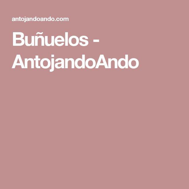 Buñuelos - AntojandoAndo